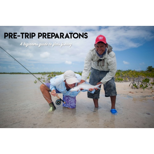 Pre-Trip Flats Fishing Preparation, Beginners Guide